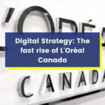 Digital Strategy: The Fast Rise of L'Oréal Canada