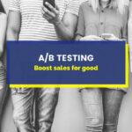A/ B Test: stratégies éprouvées pour faire monter en flèche les conversions et améliorer l'UX